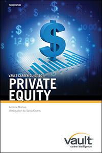Vault Career Guide to Private Equity, Third Edition