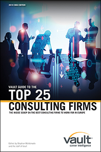 Vault Guide to the Top 25 Consulting Firms, 2019 EMEA Edition