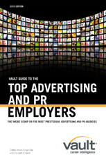Vault Guide to the Top Advertising and PR Employers, 2010 Edition