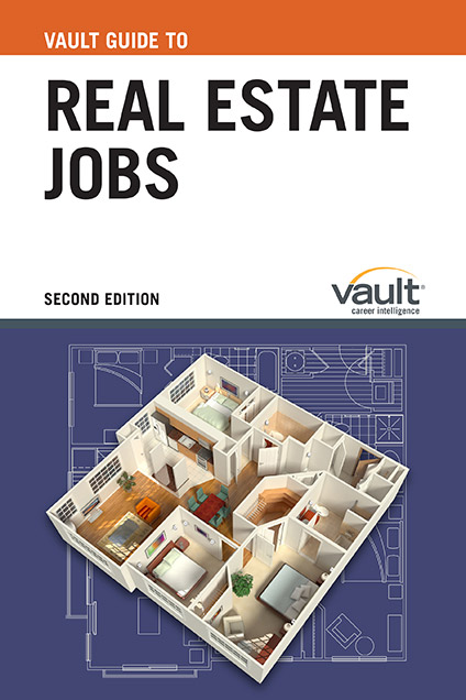 Vault Guide to Real Estate Jobs, Second Edition
