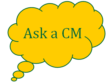 Ask a CM