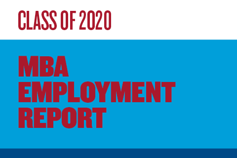 Full-time MBA Employment Report Class of 2020