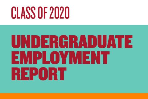 2020 Undergraduate Employment Report