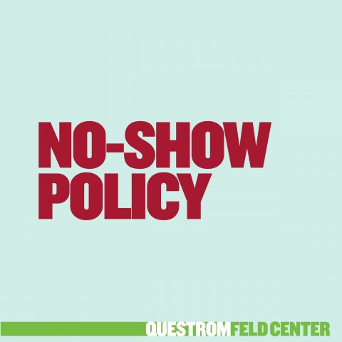 Feld Center No-Show Policies