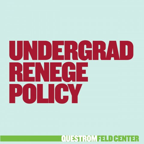 Undergraduate Renege Policy