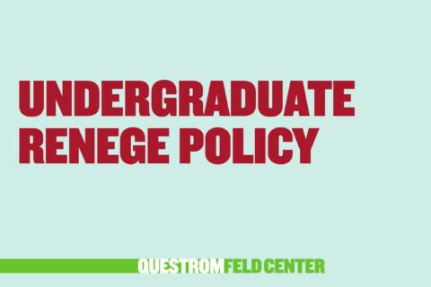 Undergraduate Renege Policy