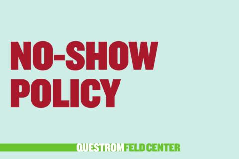 Feld Center No-Show Policies