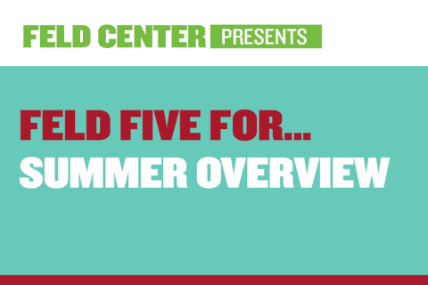 Feld Five For… Summer Overview