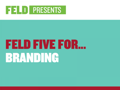 Feld Five For… Branding