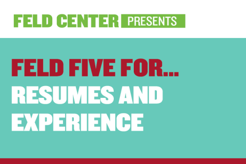 Feld Five For… RESUMES AND EXPERIENCE