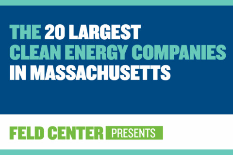 The 20 Largest Clean Energy Companies in Massachusetts