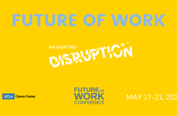 Future of Work Conference - UCLA Career Center