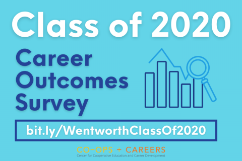 Graphic with text on blue background: Class of 2020 Career Outcomes Survey. Take survey here: bit.ly/WentworthClassOf2020