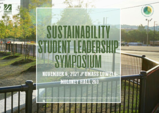 Sustainability Student Leadership Symposium at UMass Lowell