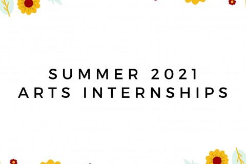 Arts Internships Summer 2021