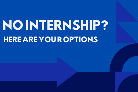 No internship_ Here are you r options