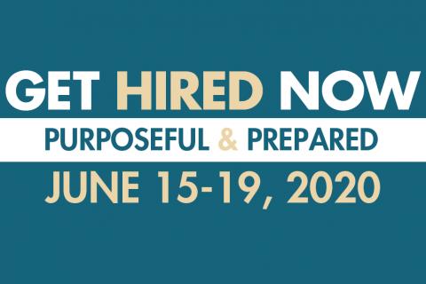 Get Hired Now Purposeful & Prepared June 15-19 2020
