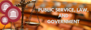 Public service, law, and government