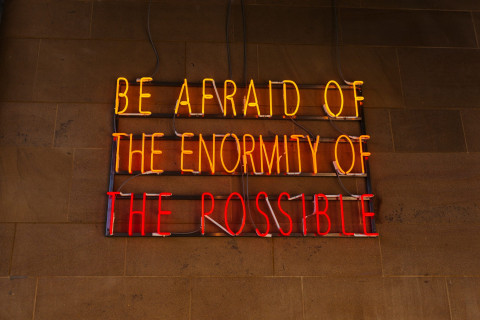 Do not be afraid of the enormity of the possible sign