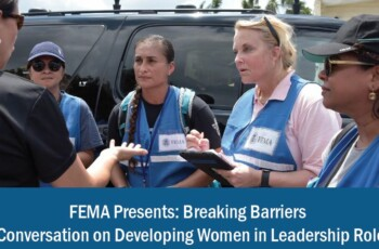 FEMA Presents: Breaking Barriers A Conversation on Developing Women in Leadership Roles