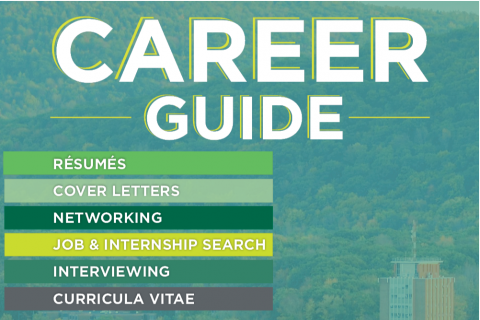 Career Guide: Resumes, Cover Letters, Networking, Job/Internship Search, Interviewing & CV's