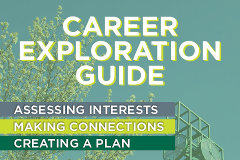 Career Exploration Guide: Assessing Interests, Making Connections & Creating a Plan