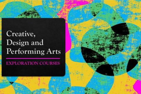 Creative, Design & Performing Arts Exploration Courses