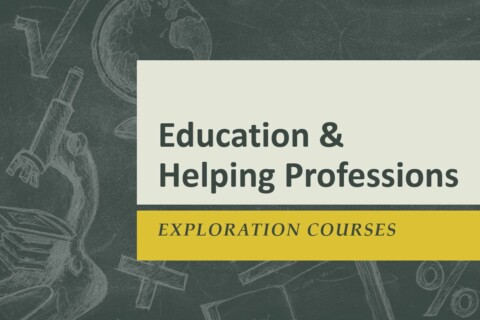 Education & Helping Professions Exploration Courses