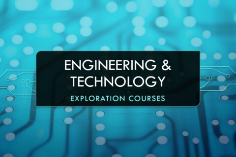 Engineering & Technology Exploration Courses
