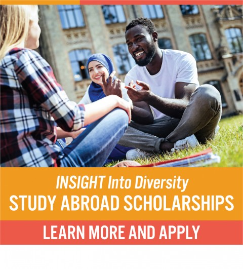INSIGHT Into Diversity Study Abroad Scholarship for Underrepresented Students  Application Deadline is November 30.