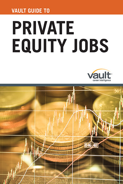 Vault Guide to Private Equity Jobs