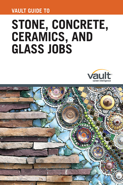 Vault Guide to Stone, Concrete, Ceramics, and Glass Jobs