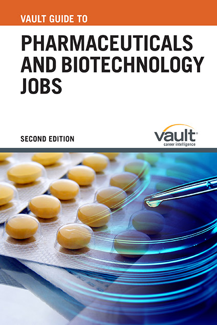 Vault Guide to Pharmaceuticals and Biotechnology Jobs, Second Edition