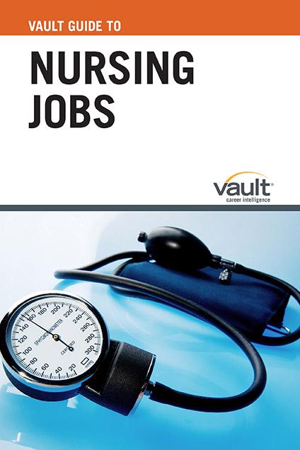 Vault Guide to Nursing Jobs