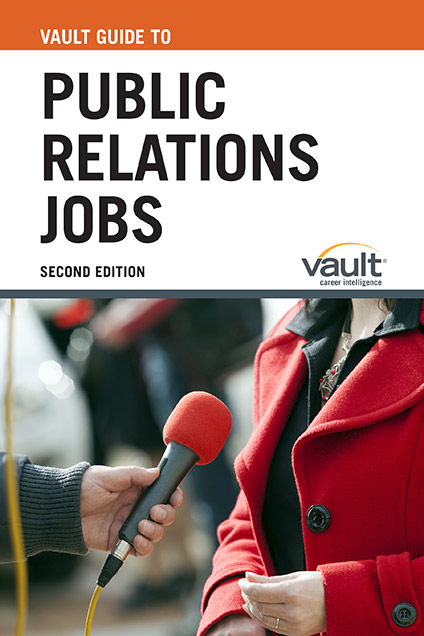 Vault Guide to Public Relations Jobs, Second Edition