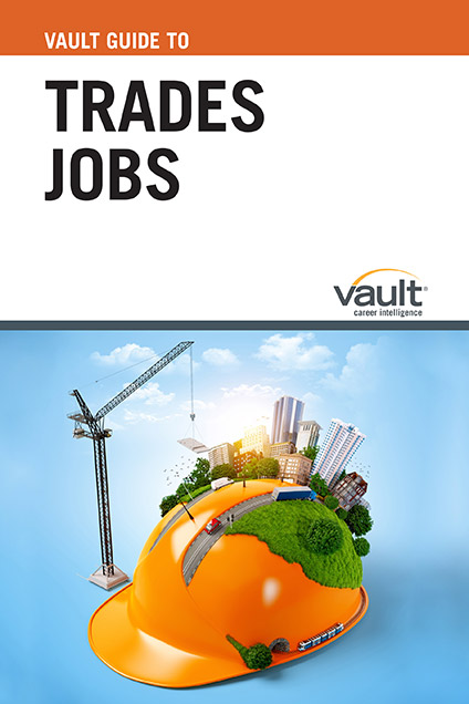 Vault Guide to Trades Jobs