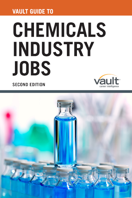 Vault Guide to Chemicals Industry Jobs, Second Edition