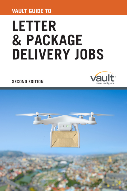 Vault Guide to Letter and Package Delivery Jobs, Second Edition