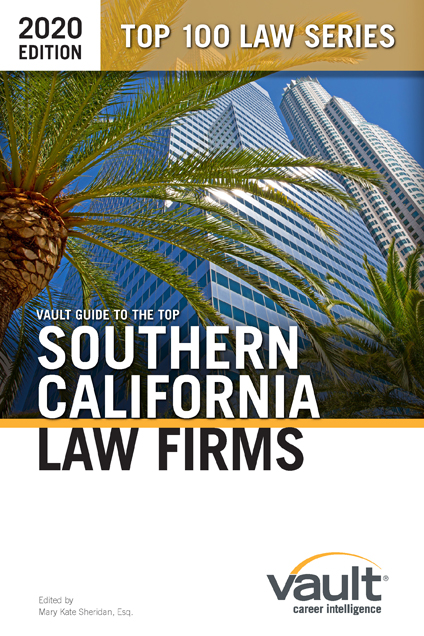 Vault Guide to the Top Southern California Law Firms, 2020 Edition