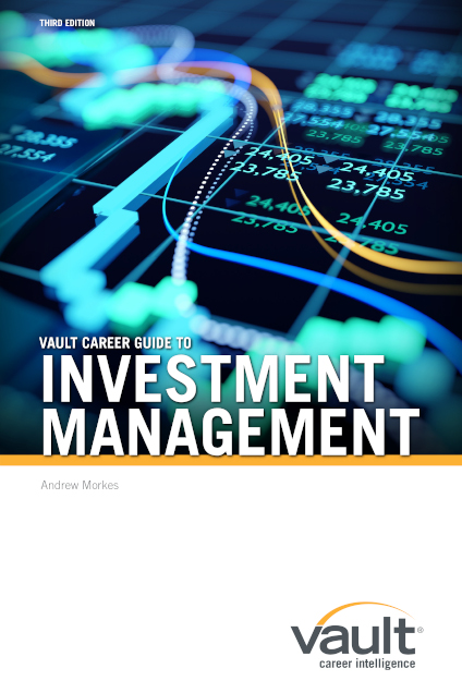 Vault Career Guide to Investment Management, Third Edition