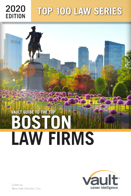 Vault Guide to the Top Boston Law Firms, 2020 Edition