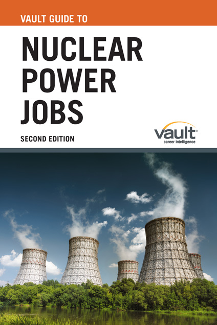 Vault Guide to Nuclear Power Jobs, Second Edition
