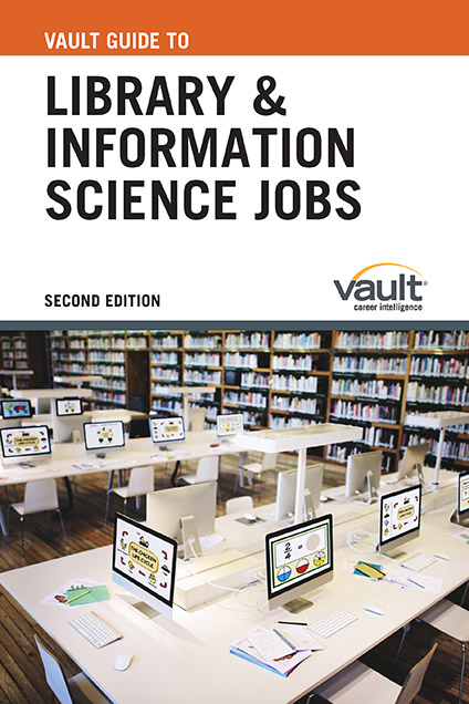 Vault Guide to Library and Information Science Jobs, Second Edition