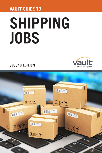 Vault Guide to Shipping Jobs, Second Edition