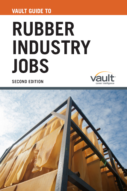 Vault Guide to Rubber Industry Jobs, Second Edition
