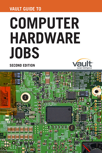 Vault Guide to Computer Hardware Jobs, Second Edition