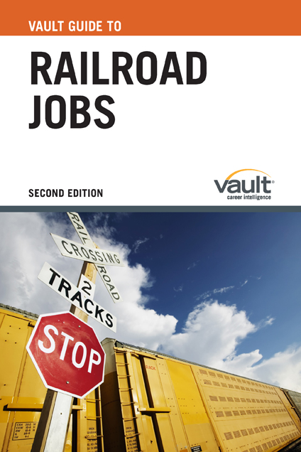 Vault Guide to Railroad Jobs, Second Edition