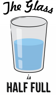 Is Your glass half empty or half full