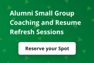 Alumni Small Group Coaching and Resume Refresh Sessions, click to reserve your spot