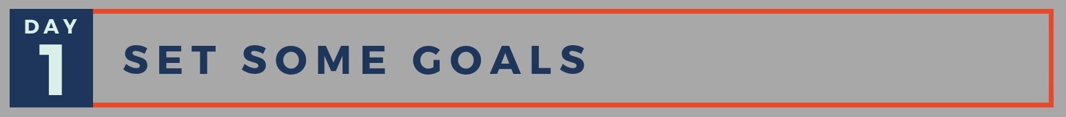 Day 1: Set Some Goals